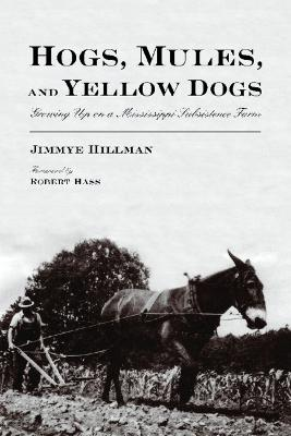 Hogs, Mules, and Yellow Dogs by Jim Hillman