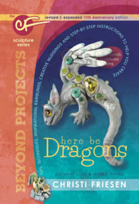 Here be Dragons by Christi Friesen