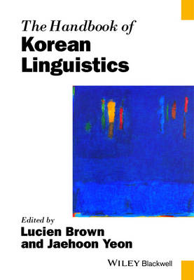 Handbook of Korean Linguistics by Lucien Brown