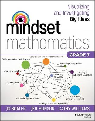 Mindset Mathematics: Visualizing and Investigating Big Ideas, Grade 7 by Jo Boaler