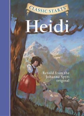 Classic Starts (R): Heidi by Johanna Spyri