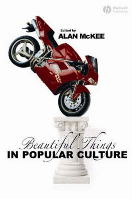 Beautiful Things in Popular Culture by Alan McKee