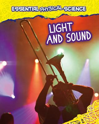 Light and Sound by Louise Spilsbury
