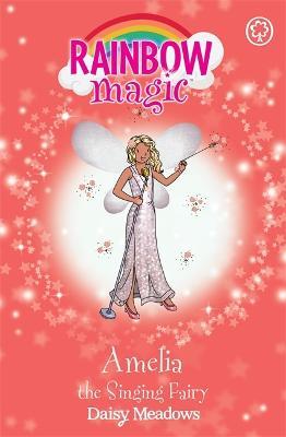Rainbow Magic: Amelia the Singing Fairy by Daisy Meadows