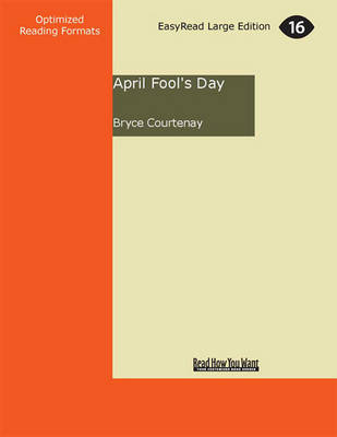 April Fool's Day (2 Volume Set) by Bryce Courtenay