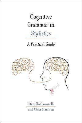 Cognitive Grammar in Stylistics by Marcello Giovanelli