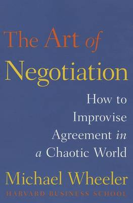 The Art of Negotiation by Michael Wheeler
