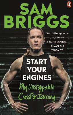 Start Your Engines: My Unstoppable CrossFit Journey by Sam Briggs
