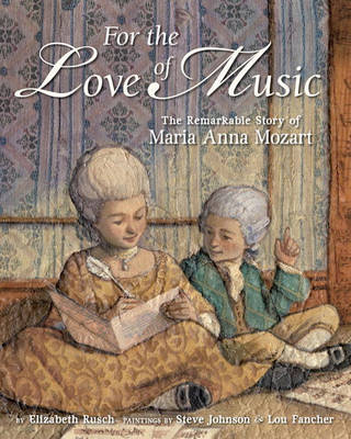 For the Love of Music by Elizabeth Rusch