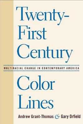 Twenty-First Century Color Lines by Andrew Grant-Thomas