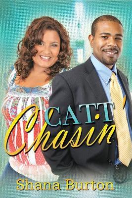 Catt Chasin' by Shana Burton