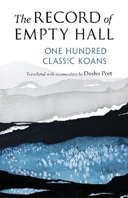 The Record of Empty Hall: One Hundred Classic Koans book