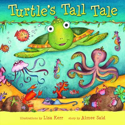 Turtle's Tall Tale by Aimee Said