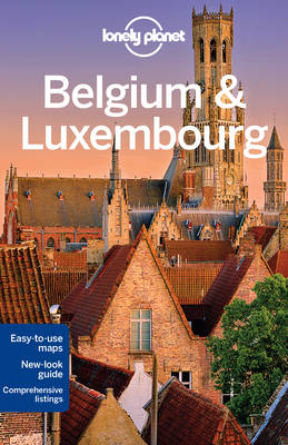 Lonely Planet Belgium & Luxembourg by Lonely Planet