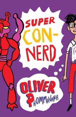 Super Con-Nerd by Oliver Phommavanh