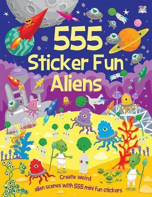 555 Sticker Fun Aliens by Kate Thomson