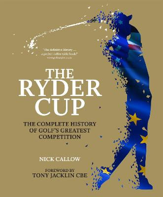 The Ryder Cup: The Complete History of Golf's Greatest Competition book