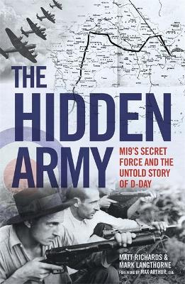 The Hidden Army - MI9's Secret Force and the Untold Story of D-Day by Matt Richards