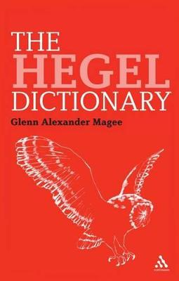 Hegel Dictionary by Glenn Alexander Magee