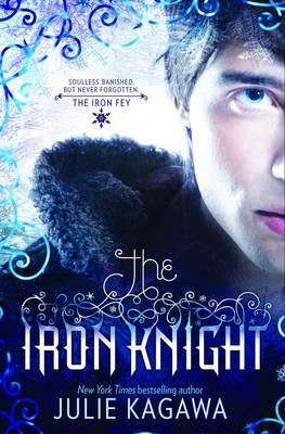 IRON KNIGHT by Julie Kagawa