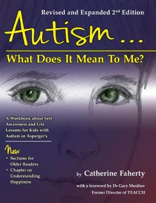 Autism...What Does It Mean To Me? by Catherine Faherty
