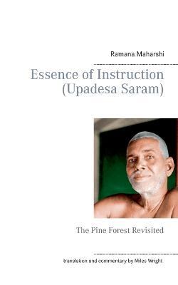 Essence of Instruction (Upadesa Saram): The Pine Forest Revisited by Ramana Maharshi