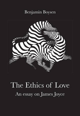 Ethics of Love by James Joyce