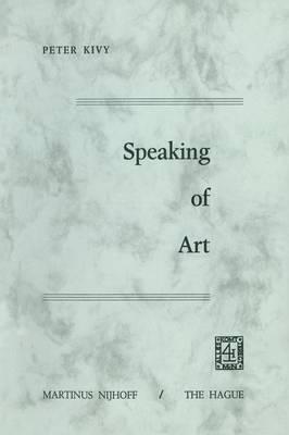Speaking of Art by Peter Kivy