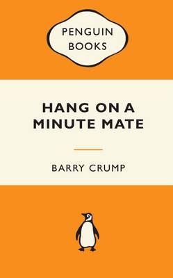 Hang on a Minute Mate by Barry Crump