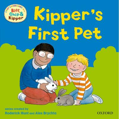 Oxford Reading Tree: Read With Biff, Chip & Kipper First Experiences Kipper's First Pet by Roderick Hunt