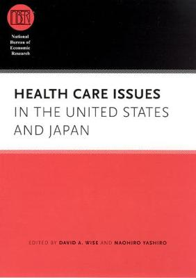 Health Care Issues in the United States and Japan by David A. Wise
