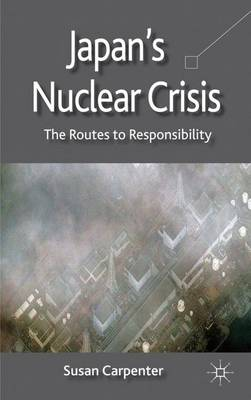 Japan's Nuclear Crisis by S. Carpenter