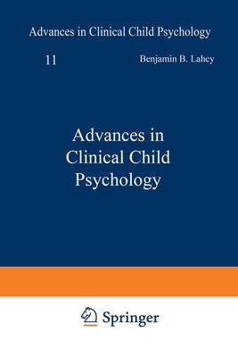 Advances in Clinical Child Psychology. Volume 11 by Benjamin B. Lahey