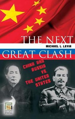 The Next Great Clash by Michael Levin