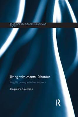Living with Mental Disorder: Insights from Qualitative Research by Jacqueline Corcoran