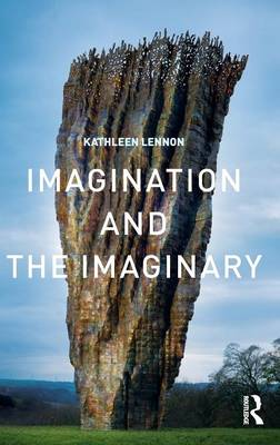 Imagination and the Imaginary by Kathleen Lennon