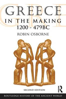 Greece in the Making 1200-479 by Robin Osborne
