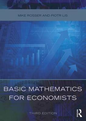 Basic Mathematics for Economists by Mike Rosser