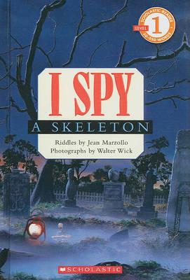 I Spy a Skeleton by Jean Marzollo