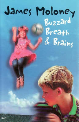 Buzzard Breath & Brains by James Moloney