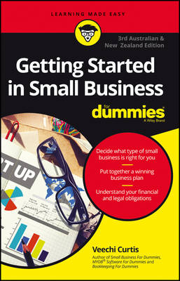 Getting Started In Small Business For Dummies, Third Australian and New Zealand Edition by Veechi Curtis