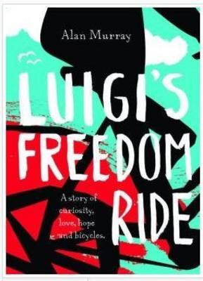 Luigi's Freedom Ride by Alan Murray