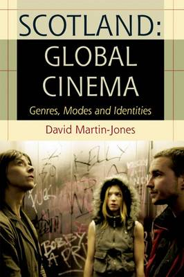 Scotland: Global Cinema by David Martin-Jones
