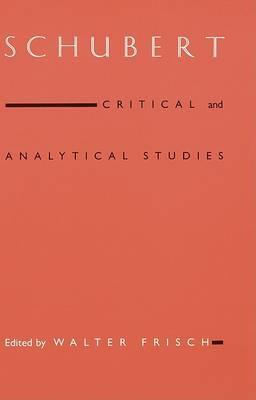 Schubert: Critical and Analytical Studies by Walter Frisch