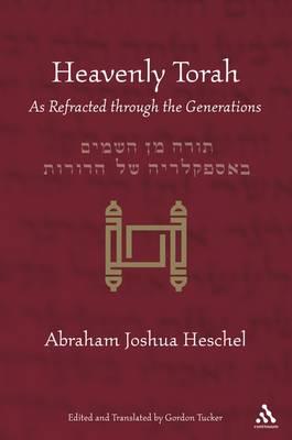 Heavenly Torah by Abraham Joshua Heschel
