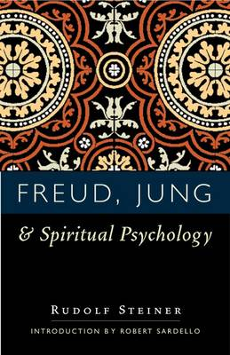 Freud, Jung and Spiritual Psychology by Rudolf Steiner