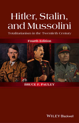 Hitler, Stalin, and Mussolini by Bruce F. Pauley