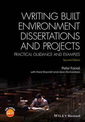 Writing Built Environment Dissertations and       Projects - Practical Guidance and Examples 2E by Peter Farrell