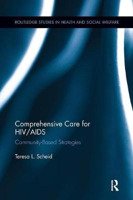 Comprehensive Care for HIV/AIDS by Teresa L. Scheid