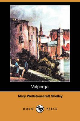 Valperga by Mary Wollstonecraft Shelley
